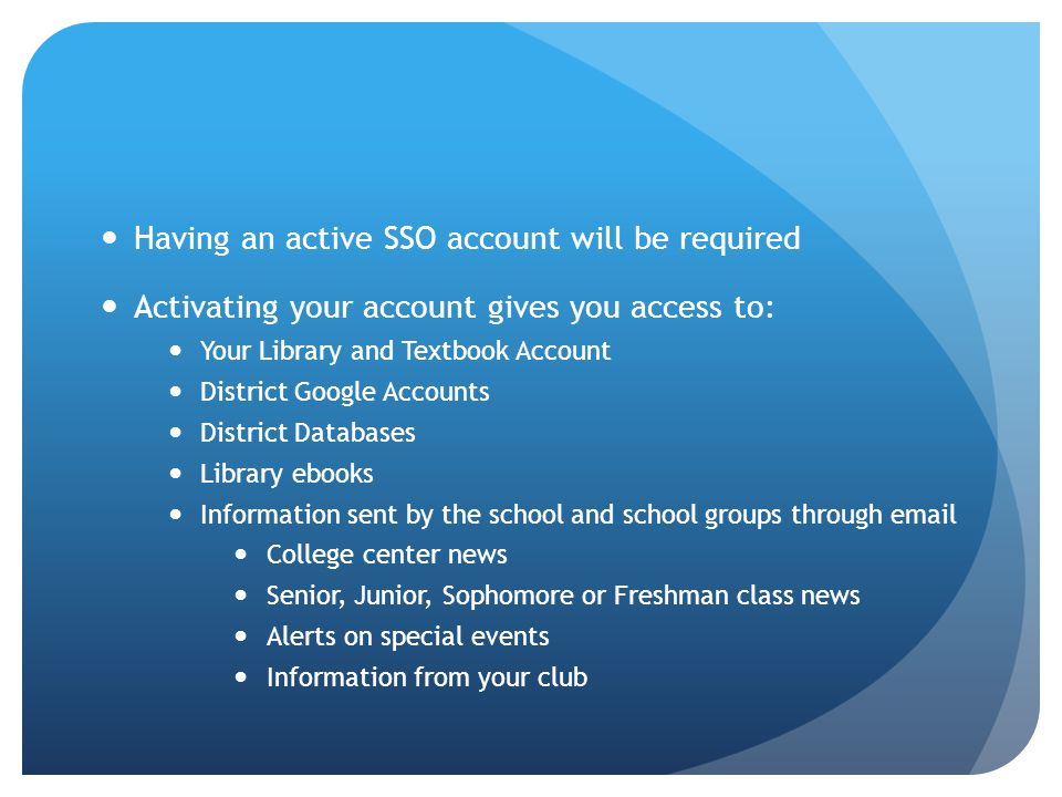 Having an active SSO account will be required