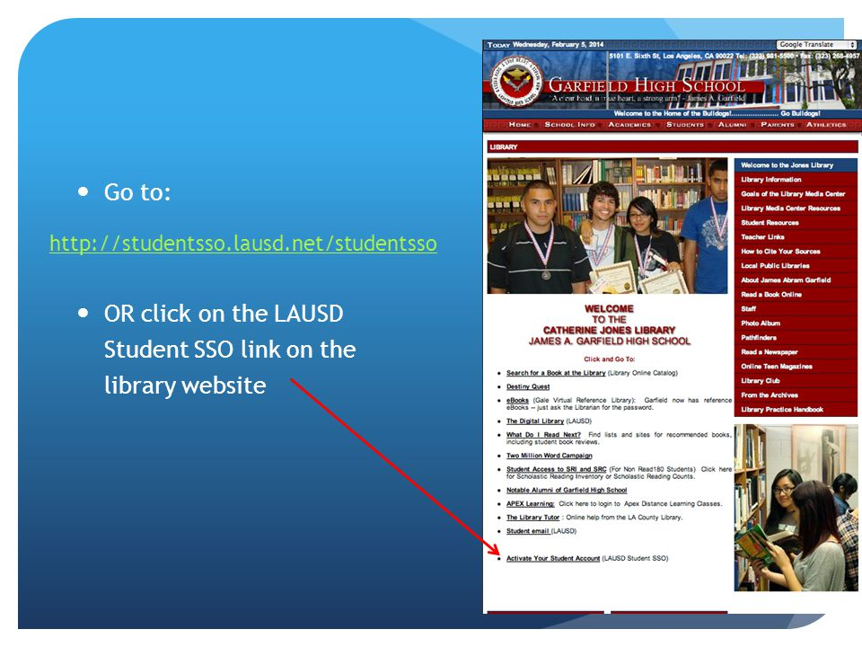 Go to: OR click on the LAUSD Student SSO link on the library website