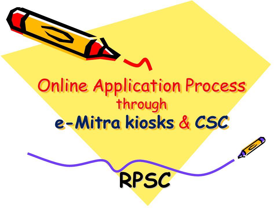Online Application Process through e-Mitra kiosks & CSC
