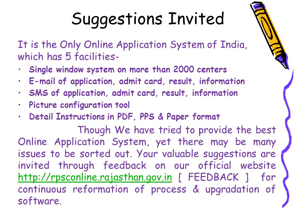Suggestions Invited It is the Only Online Application System of India, which has 5 facilities- Single window system on more than 2000 centers.