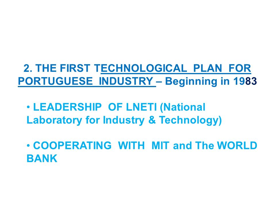 2. THE FIRST TECHNOLOGICAL PLAN FOR PORTUGUESE INDUSTRY – Beginning in 1983