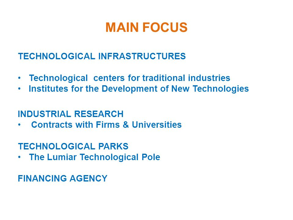 MAIN FOCUS Technological infrastructures