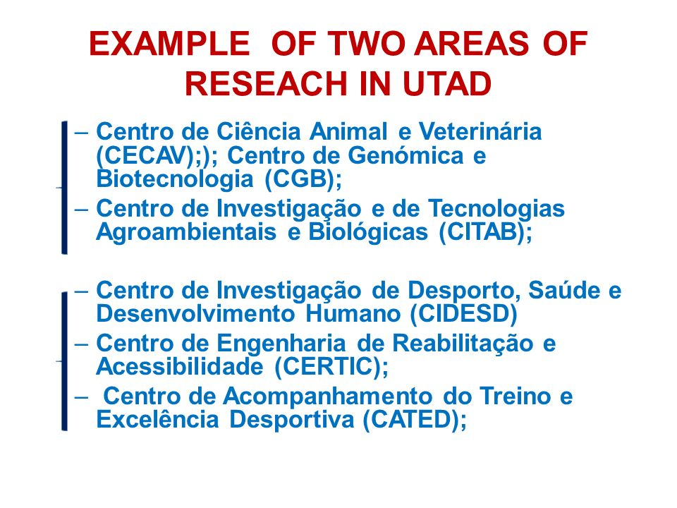 EXAMPLE OF TWO AREAS OF RESEACH IN UTAD