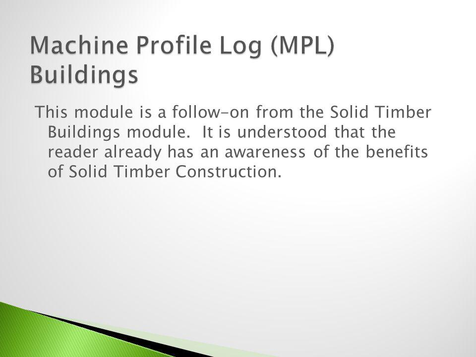 Machine Profile Log (MPL) Buildings