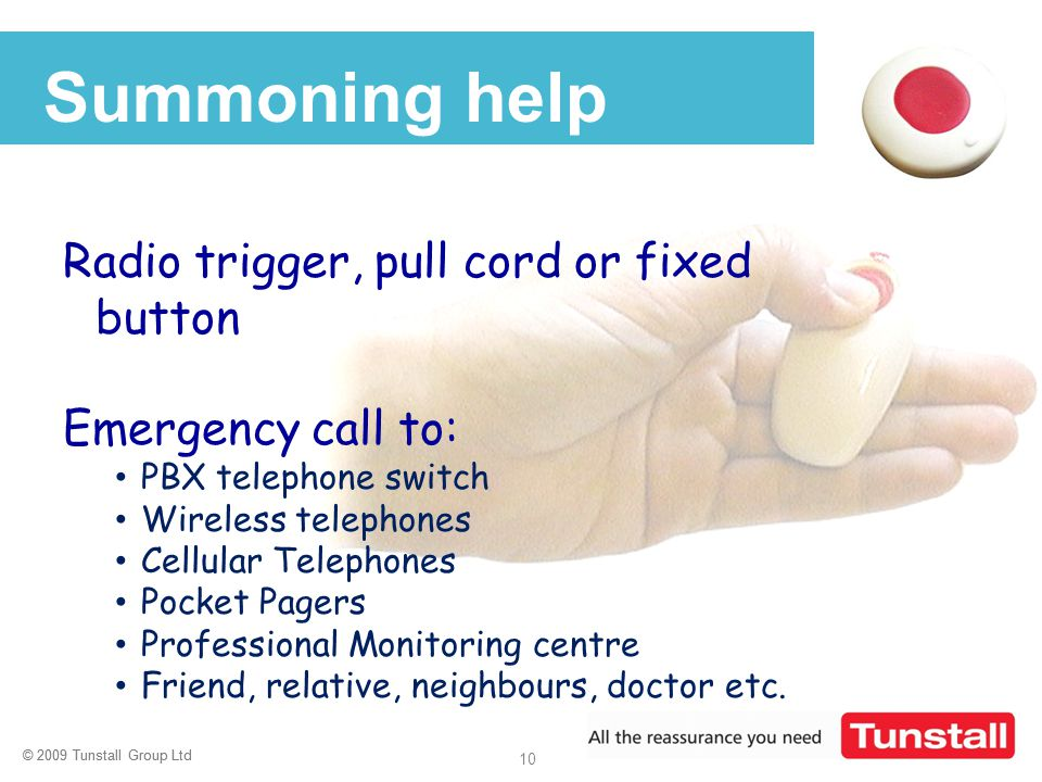 Summoning help Radio trigger, pull cord or fixed button