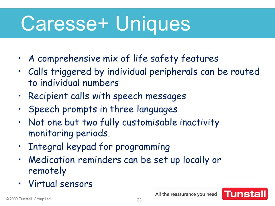 Caresse+ Uniques A comprehensive mix of life safety features