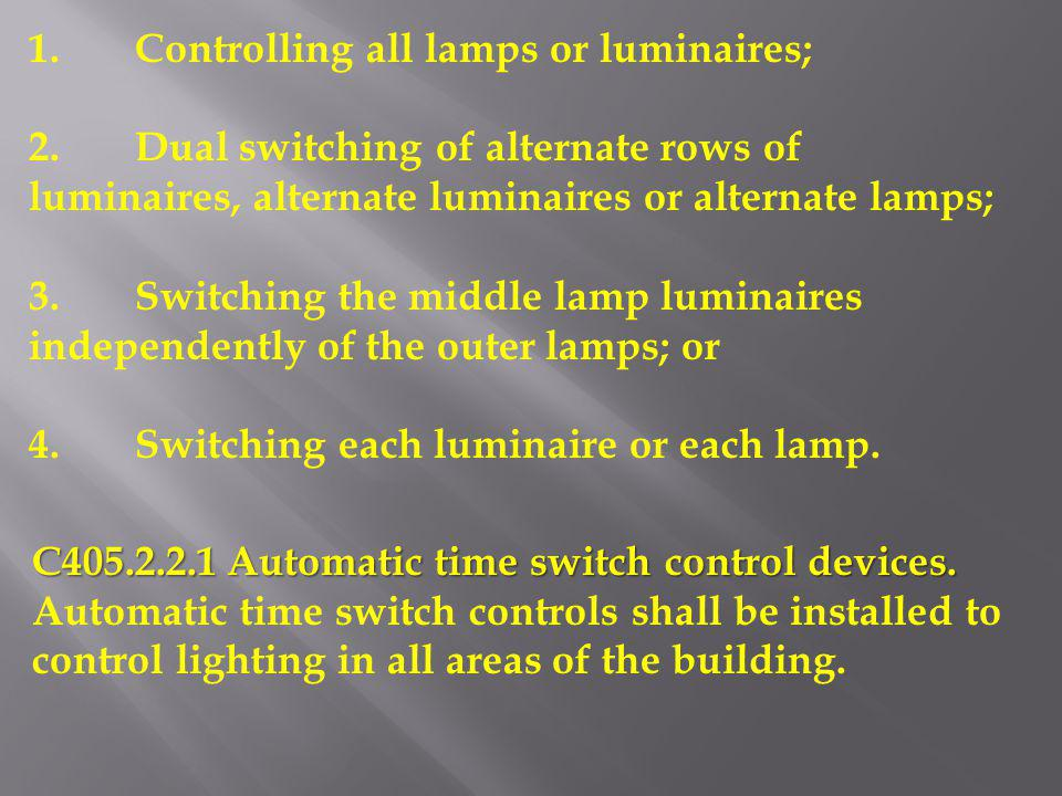1. Controlling all lamps or luminaires;