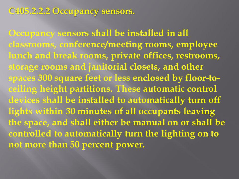 C405.2.2.2 Occupancy sensors.