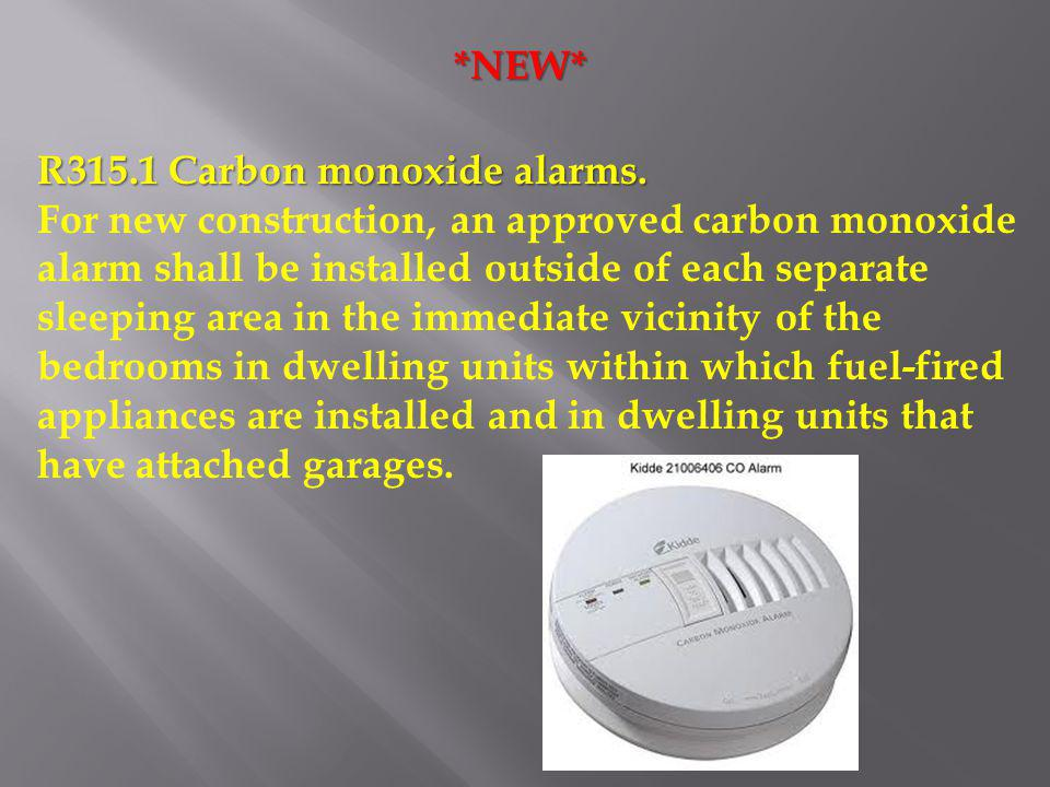 *NEW* R315.1 Carbon monoxide alarms.