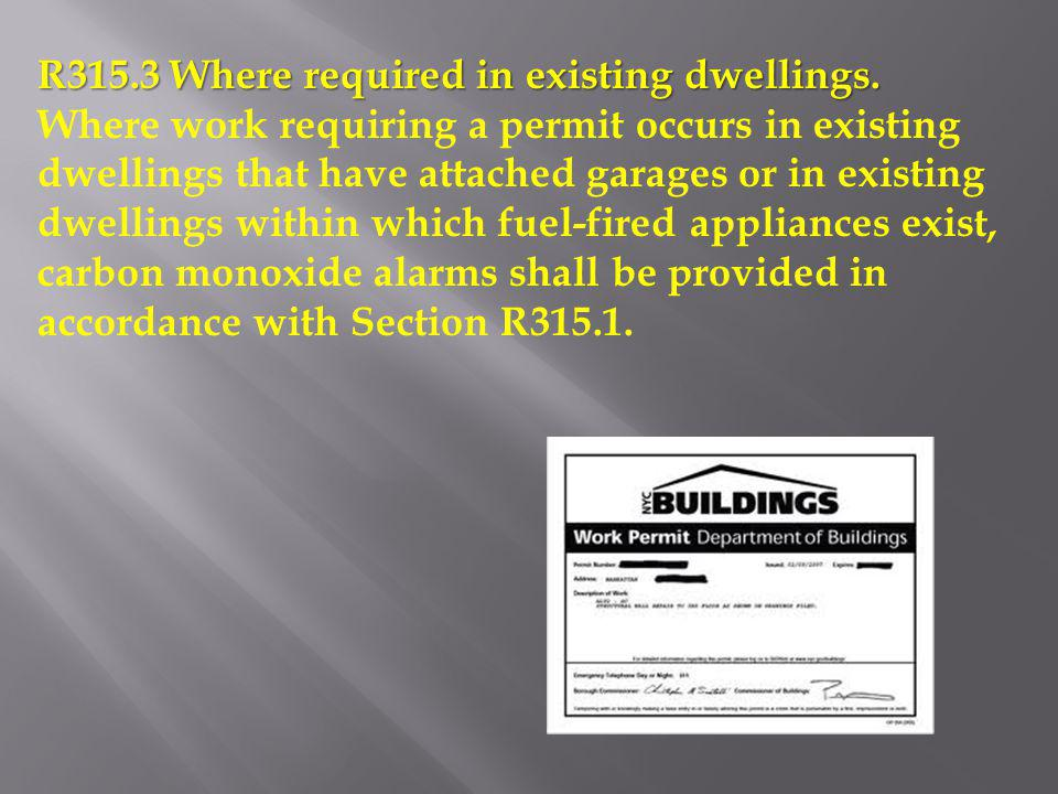 R315.3 Where required in existing dwellings.