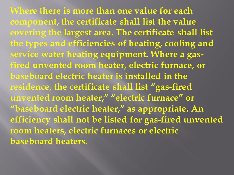 Where there is more than one value for each component, the certificate shall list the value covering the largest area.