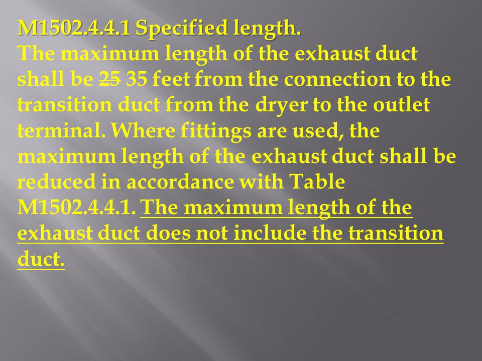 M1502.4.4.1 Specified length.