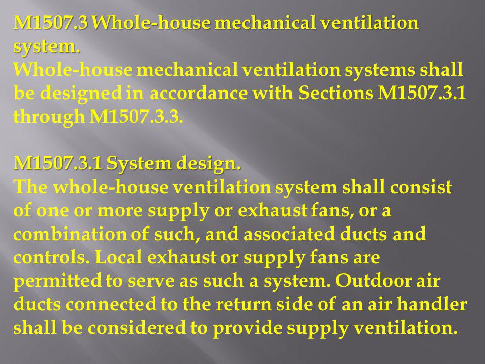 M1507.3 Whole-house mechanical ventilation system.