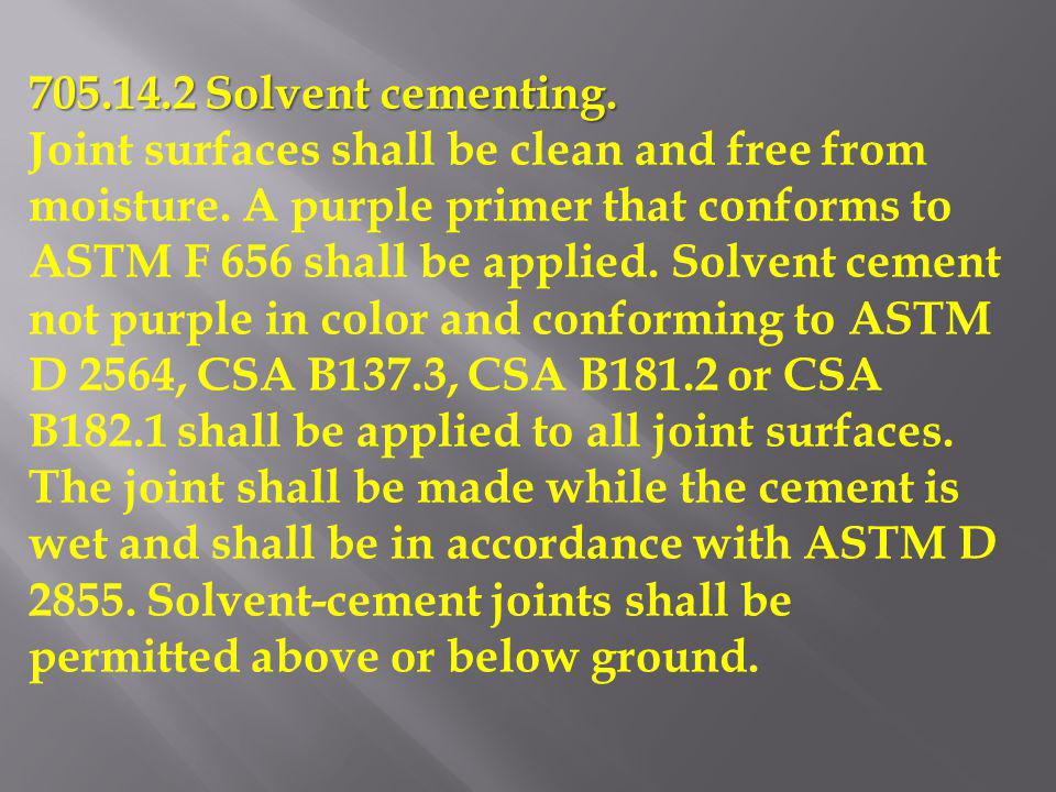 705.14.2 Solvent cementing.