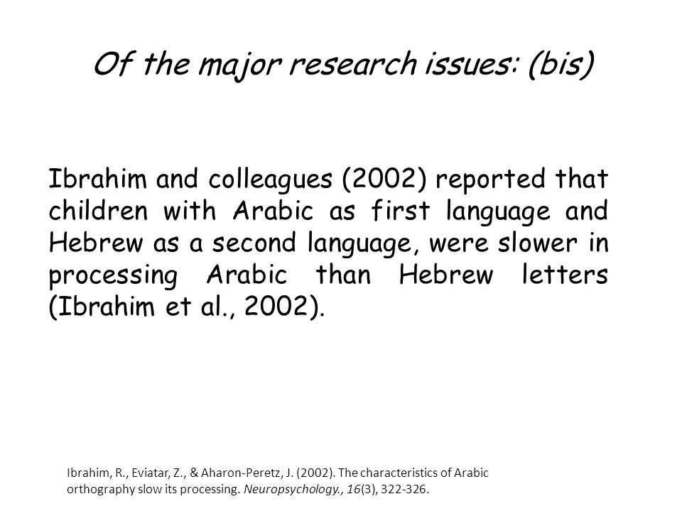 Of the major research issues: (bis)