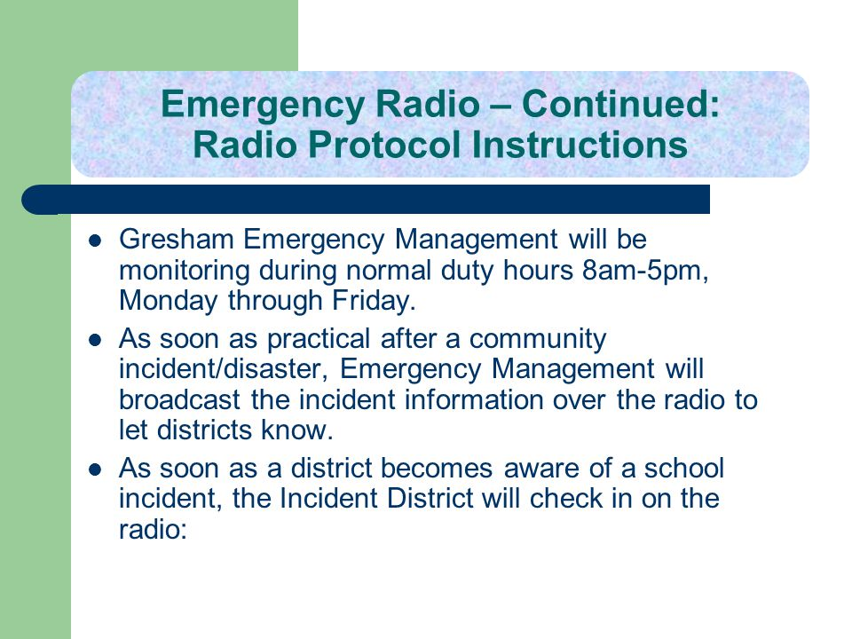 Emergency Radio – Continued: Radio Protocol Instructions