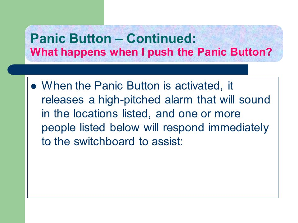 Panic Button – Continued: What happens when I push the Panic Button