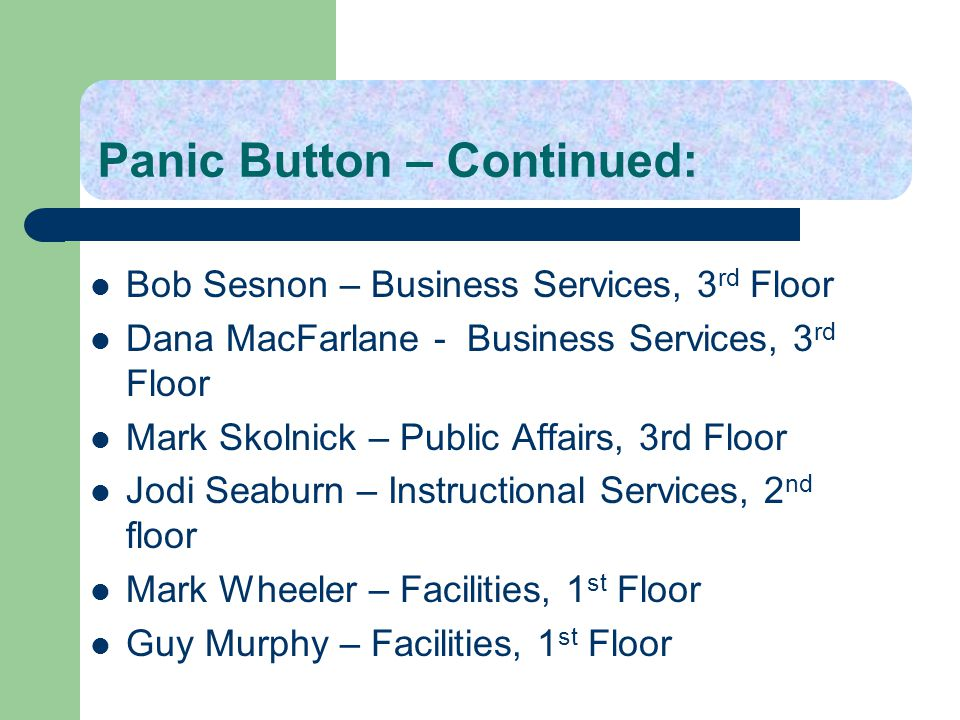 Panic Button – Continued: