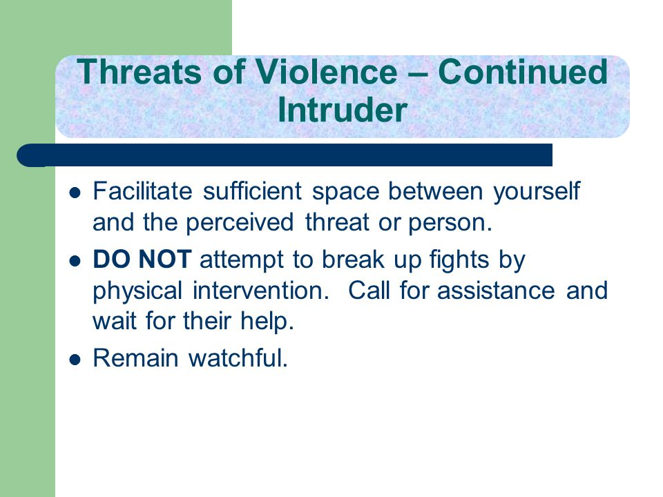 Threats of Violence – Continued Intruder