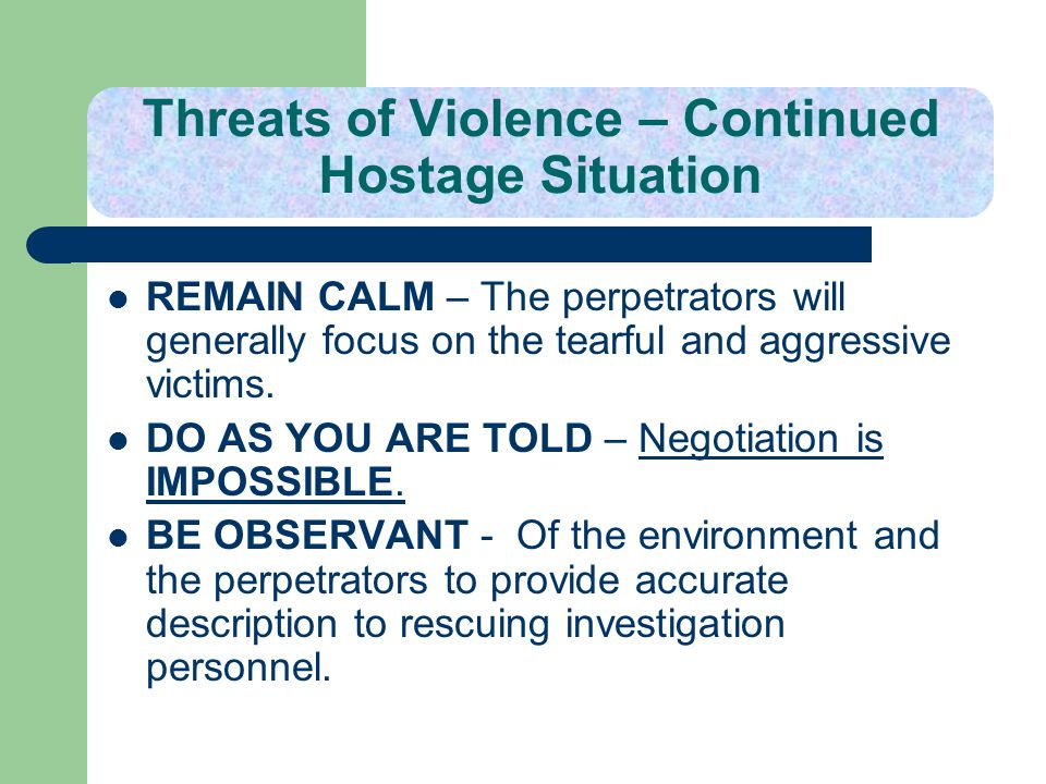Threats of Violence – Continued Hostage Situation