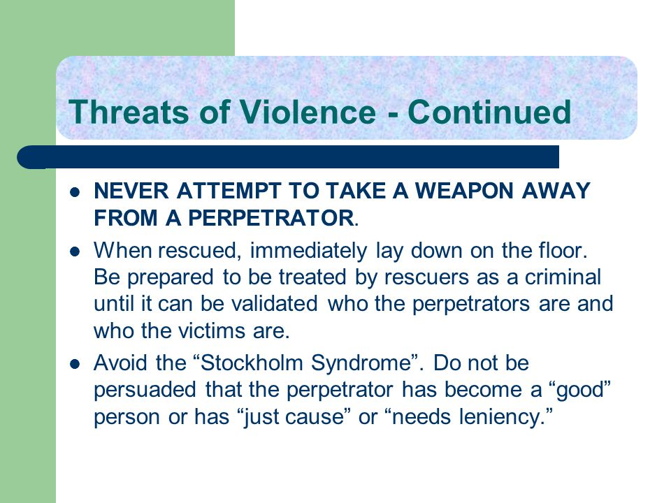 Threats of Violence - Continued