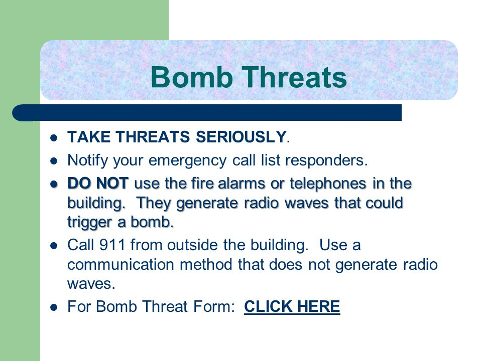 Bomb Threats TAKE THREATS SERIOUSLY.