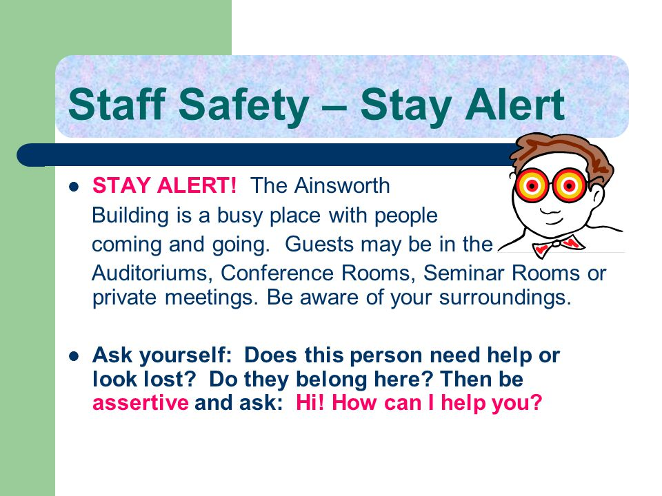 Staff Safety – Stay Alert