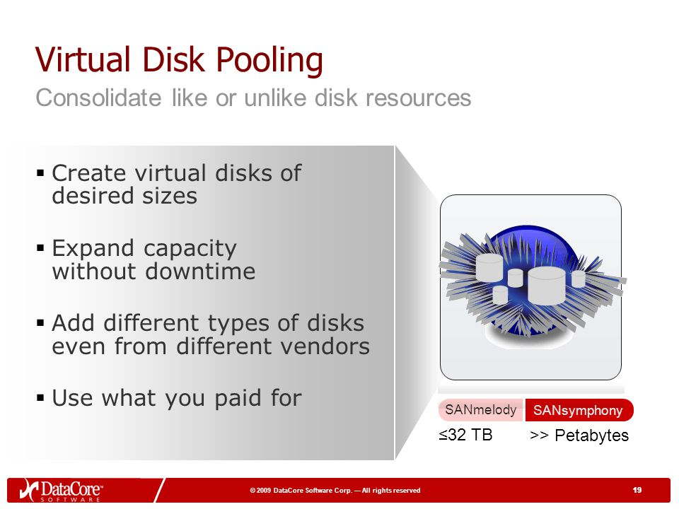 Virtual Disk Pooling Consolidate like or unlike disk resources
