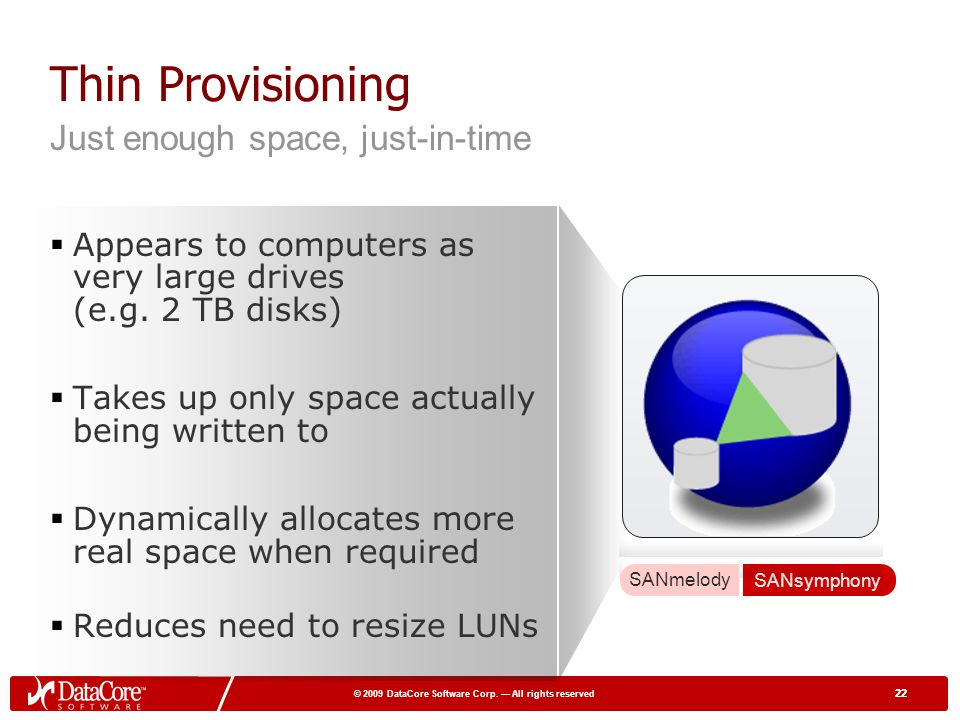 Thin Provisioning Just enough space, just-in-time