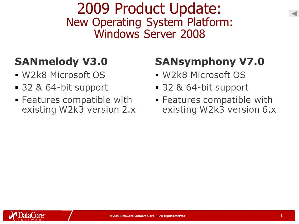 2009 Product Update: New Operating System Platform: Windows Server 2008