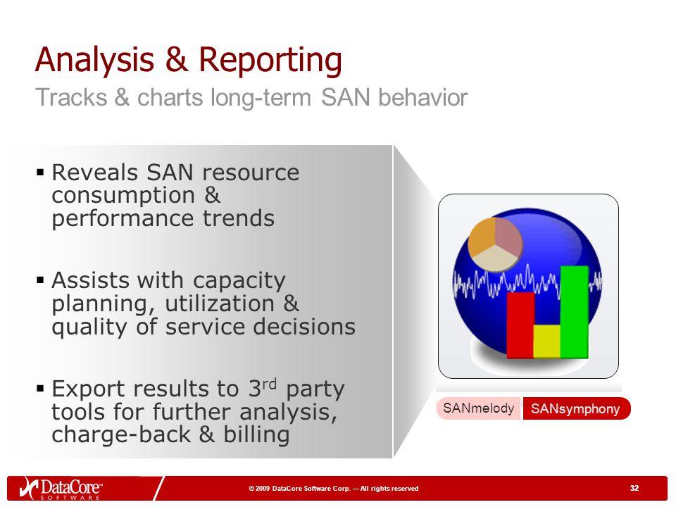 Analysis & Reporting Tracks & charts long-term SAN behavior
