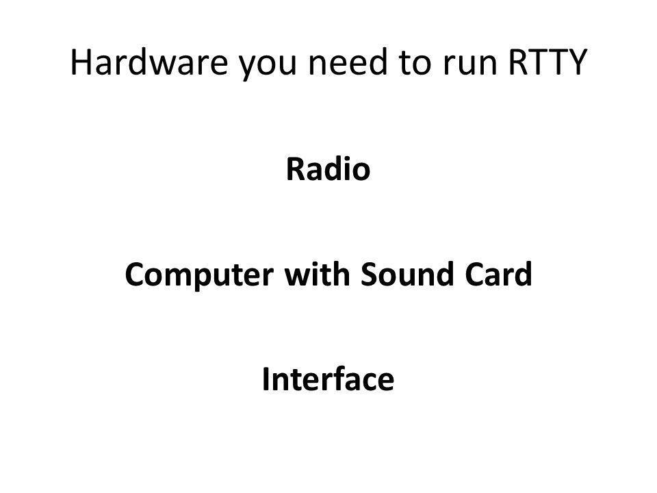 Hardware you need to run RTTY