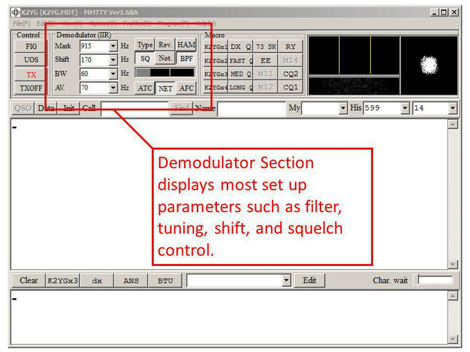 Demodulator Section displays most set up parameters such as filter, tuning, shift, and squelch control.