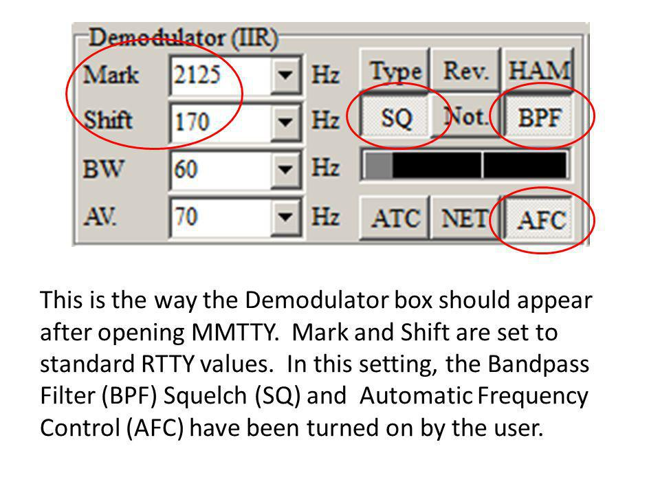This is the way the Demodulator box should appear after opening MMTTY