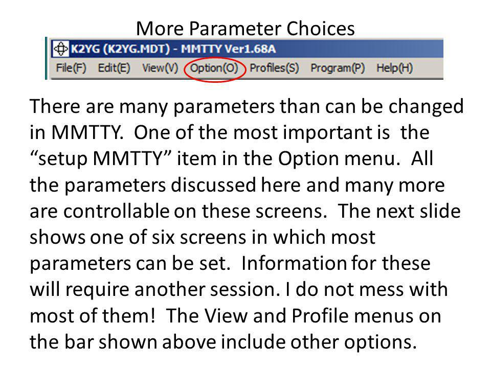 More Parameter Choices
