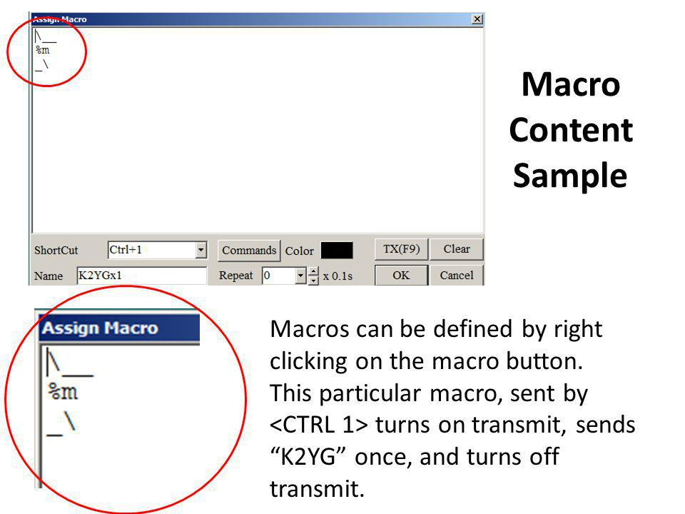 Macro Content Sample Macros can be defined by right clicking on the macro button.