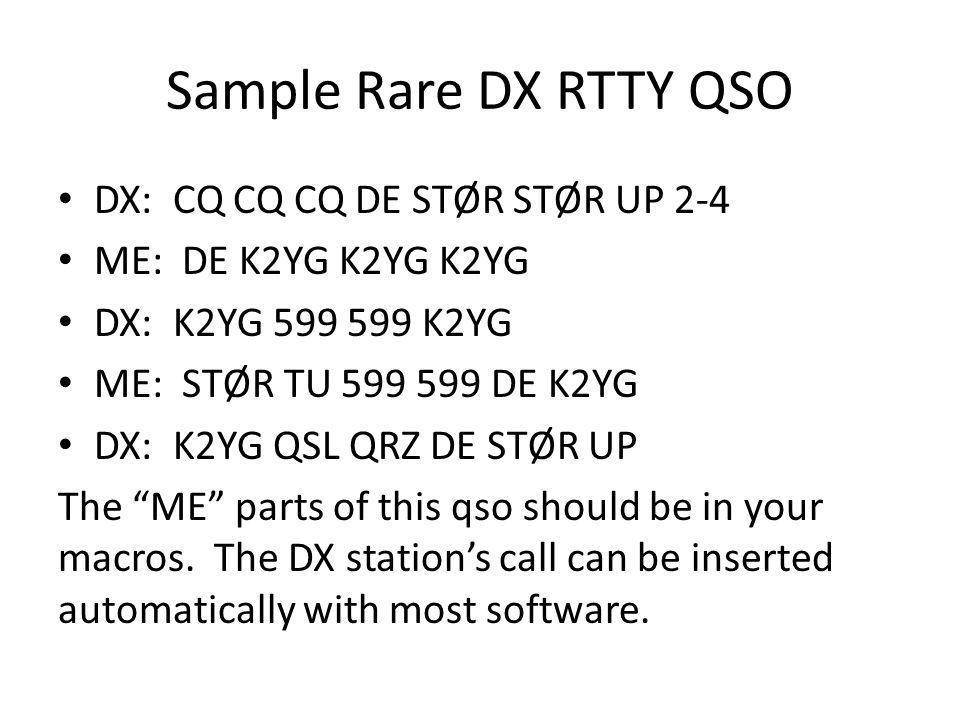 Sample Rare DX RTTY QSO DX: CQ CQ CQ DE STØR STØR UP 2-4