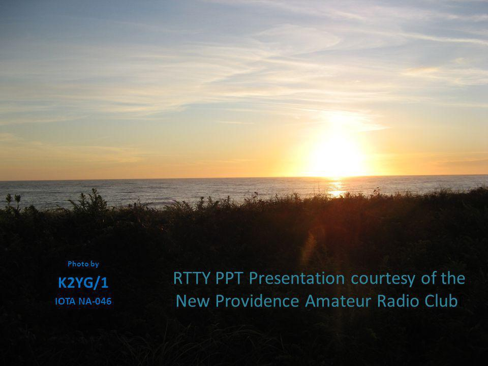 RTTY PPT Presentation courtesy of the New Providence Amateur Radio Clubf
