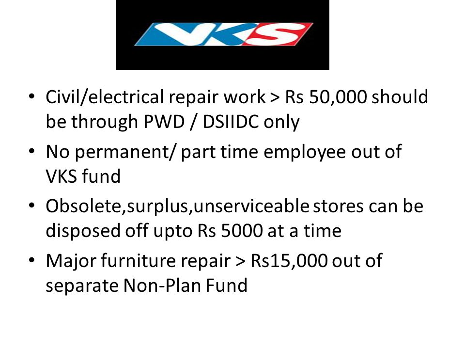 Civil/electrical repair work > Rs 50,000 should be through PWD / DSIIDC only