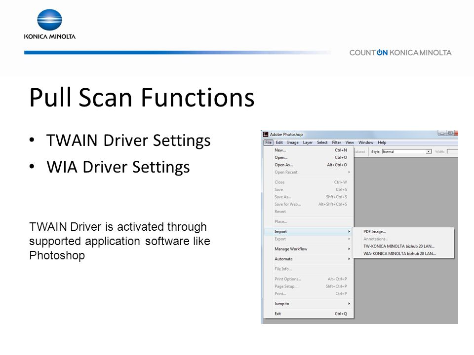 Pull Scan Functions TWAIN Driver Settings WIA Driver Settings