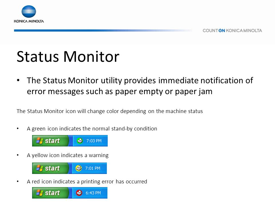 Status Monitor The Status Monitor utility provides immediate notification of error messages such as paper empty or paper jam.