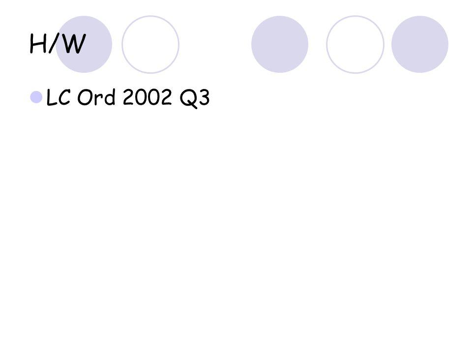 H/W LC Ord 2002 Q3