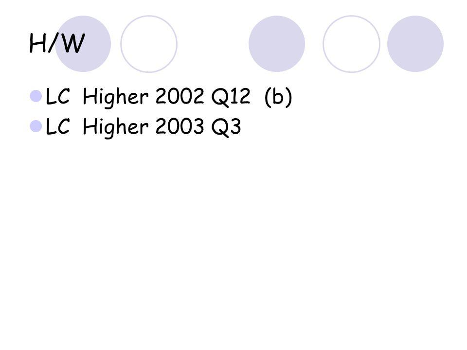 H/W LC Higher 2002 Q12 (b) LC Higher 2003 Q3