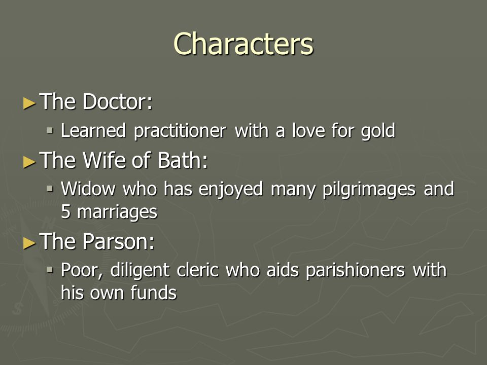 Characters The Doctor: The Wife of Bath: The Parson: