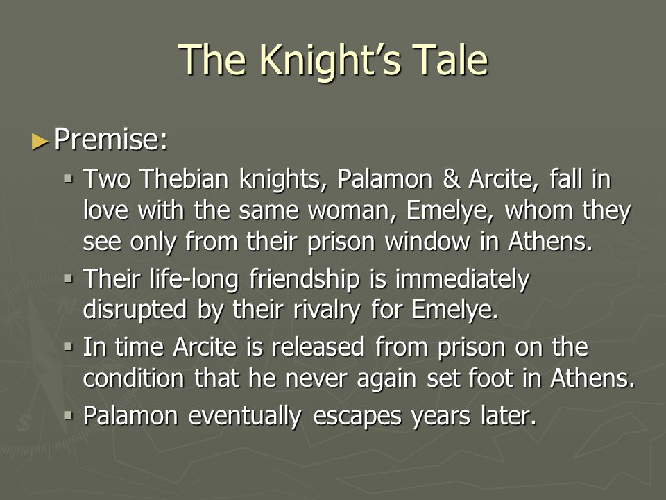 The Knight's Tale Premise: