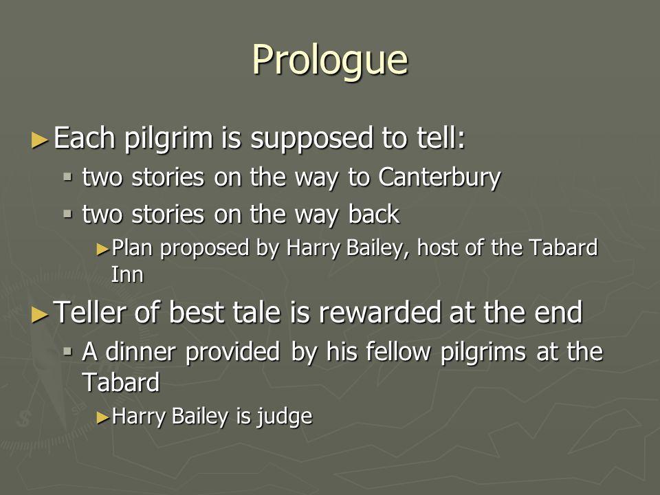 Prologue Each pilgrim is supposed to tell: