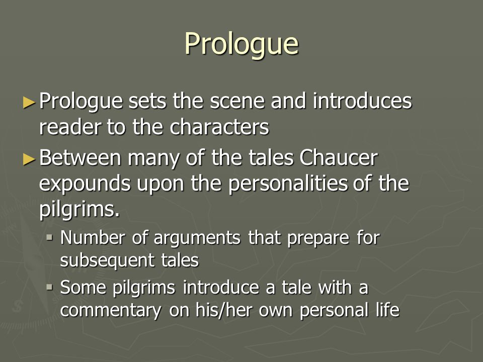 Prologue Prologue sets the scene and introduces reader to the characters.