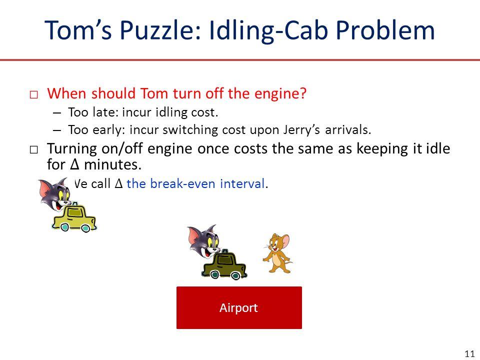 Tom's Puzzle: Idling-Cab Problem