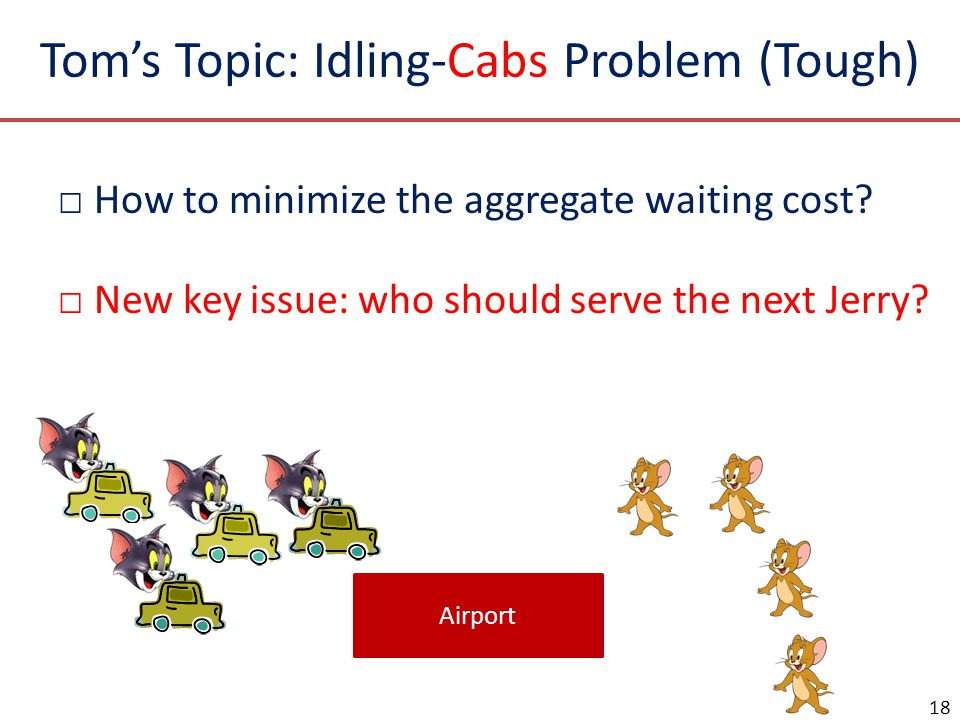 Tom's Topic: Idling-Cabs Problem (Tough)