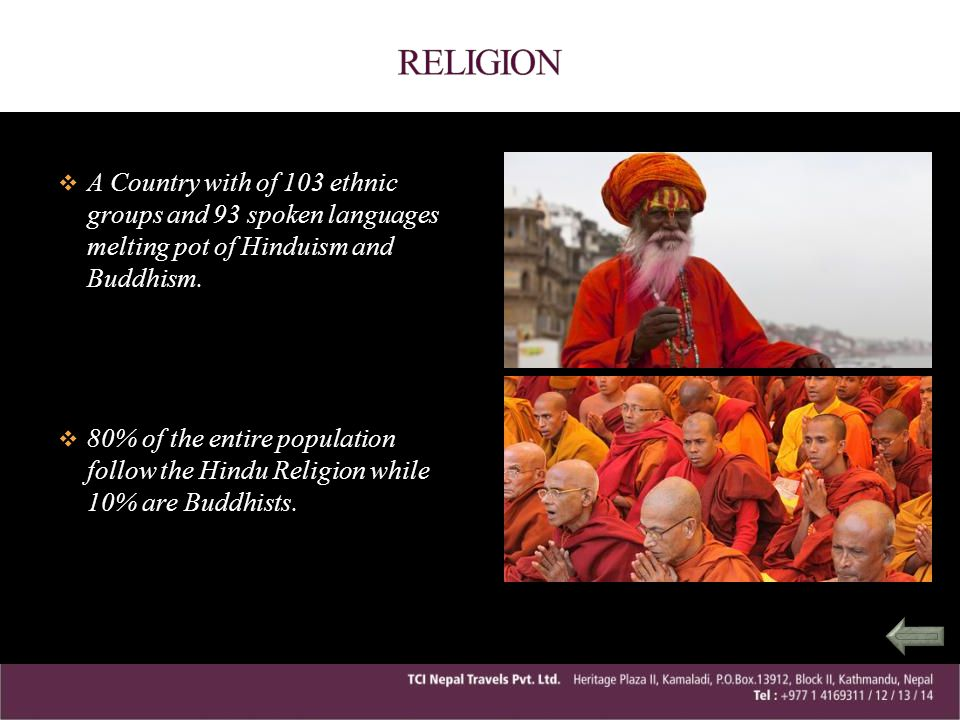 RELIGION A Country with of 103 ethnic groups and 93 spoken languages melting pot of Hinduism and Buddhism.